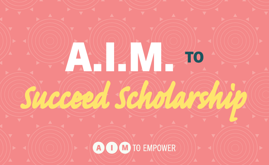 A.I.M. to Succeed Scholarship